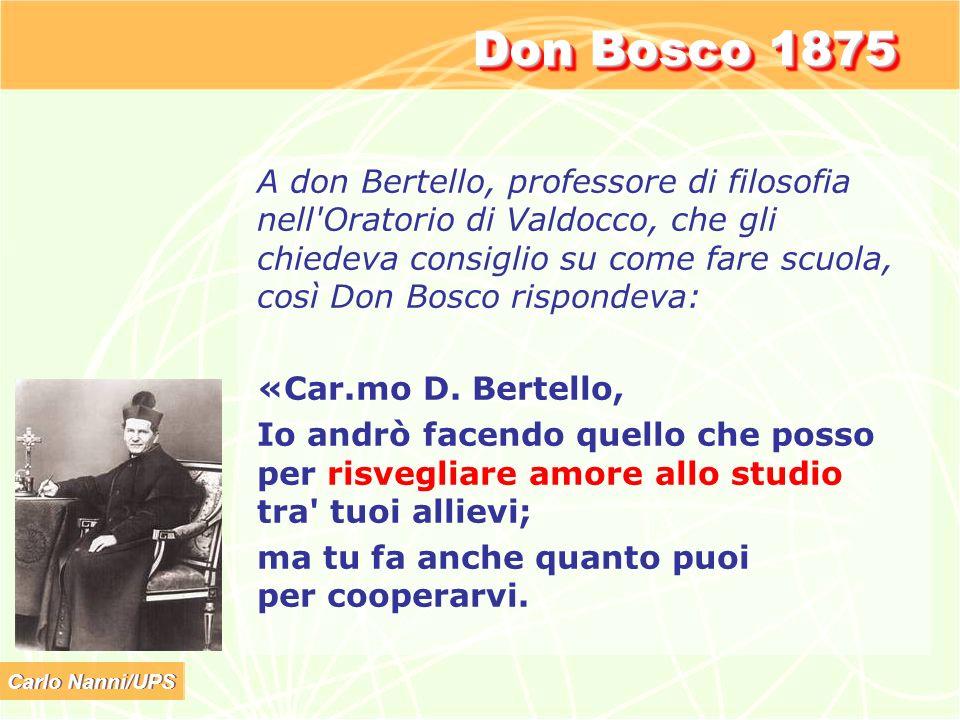 Carlo Nanni/UPS Don Bosco 1875 A don Bertello, professore di filosofia nell'Oratorio di Valdocco, che gli chiedeva consiglio su come fare scuola, così