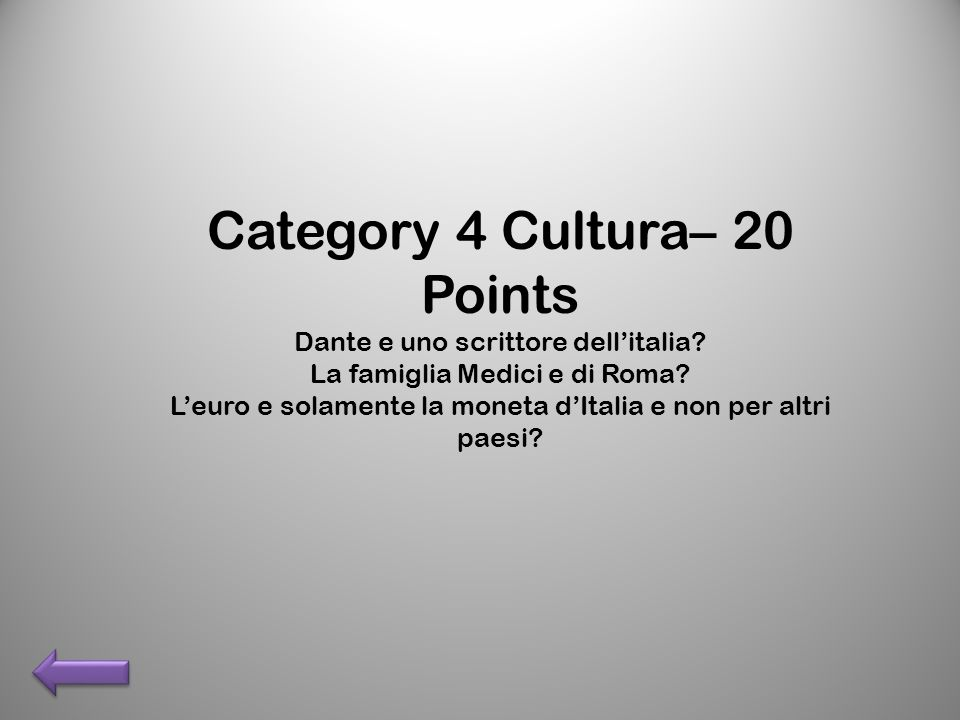 Category 4 Cultura– 20 Points Dante e uno scrittore dellitalia.