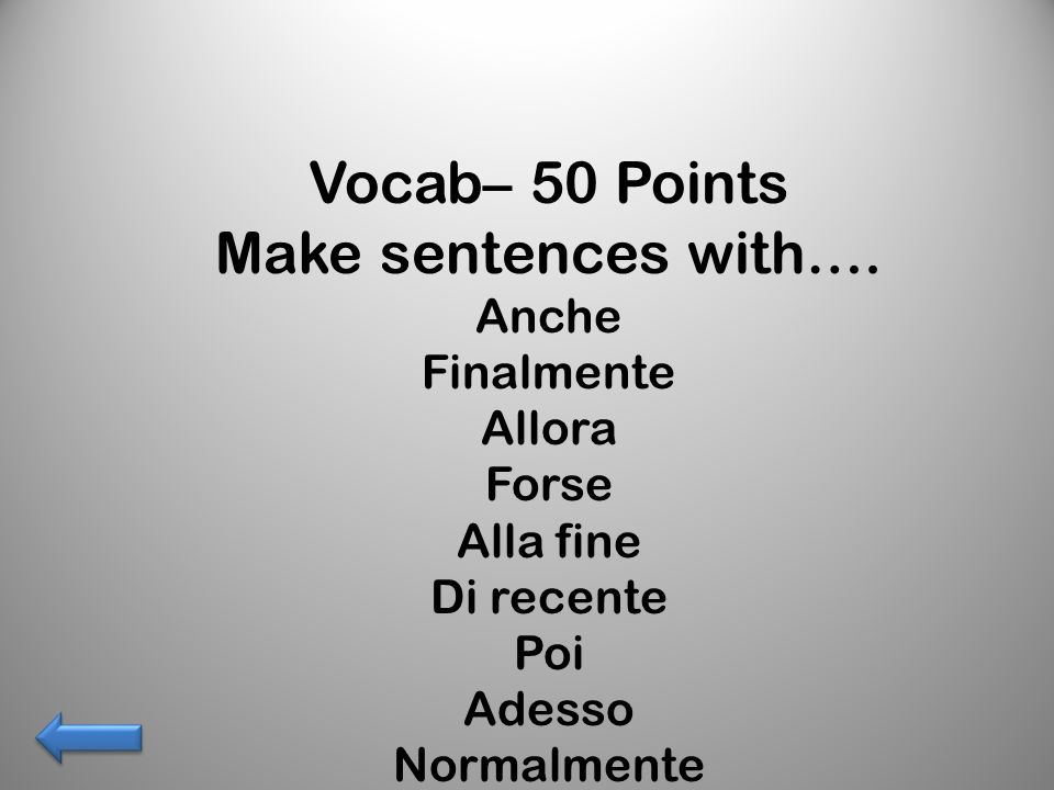 Vocab– 50 Points Make sentences with….