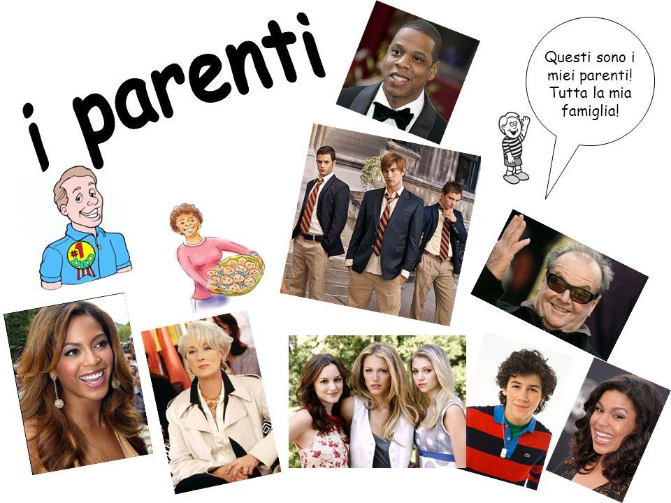 Questi sono i miei parenti! Tutta la mia famiglia!