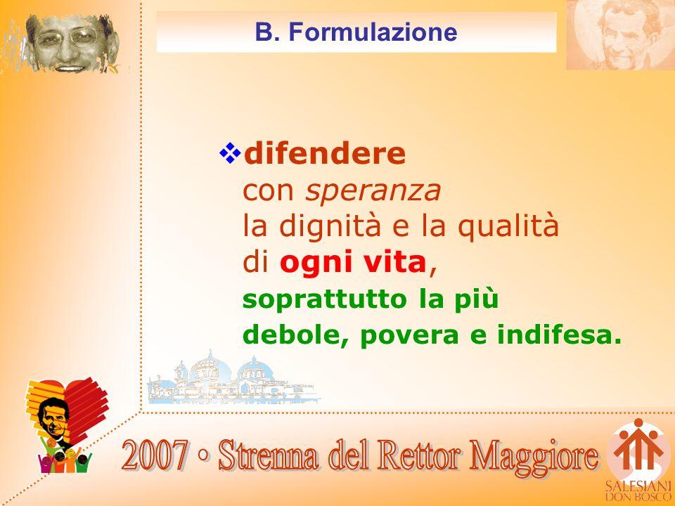 B. Formulazione promuovere con passione la vita come un servizio responsabile,