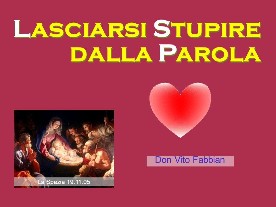 Don Vito Fabbian Lasciarsi Stupire dalla Parola