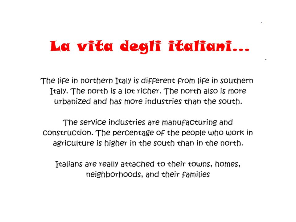 - A lot of Italys people live in Urban Areas.