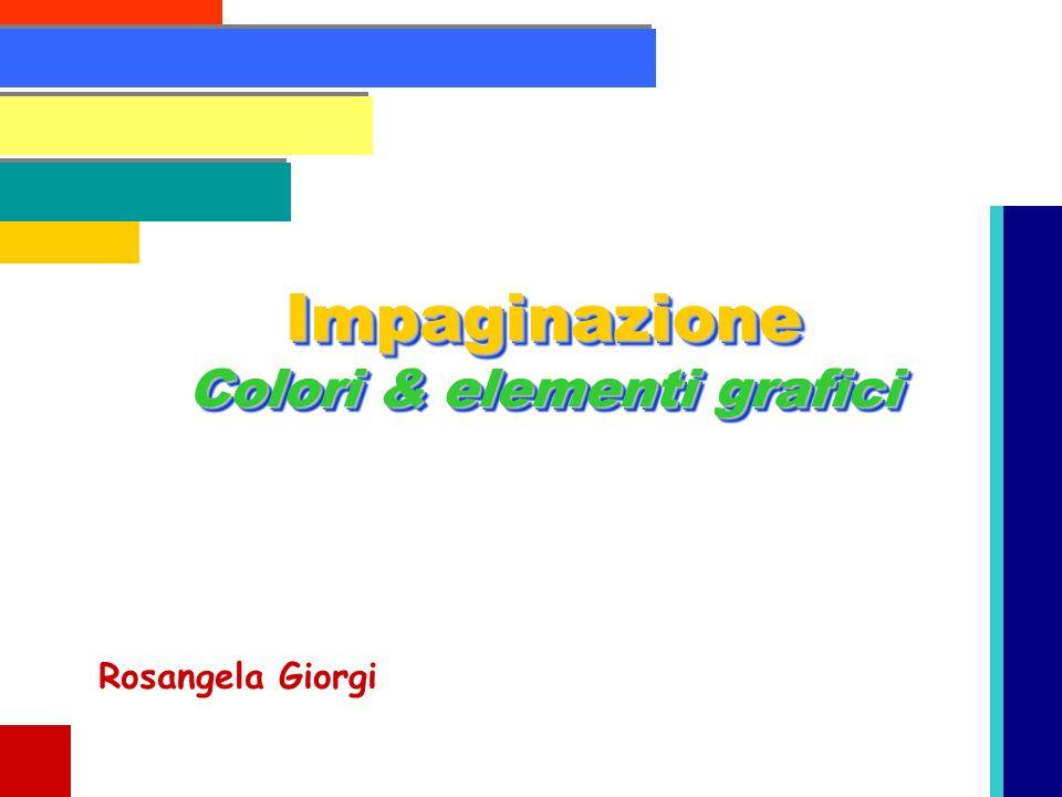 Impaginazione Colori & elementi grafici Rosangela Giorgi