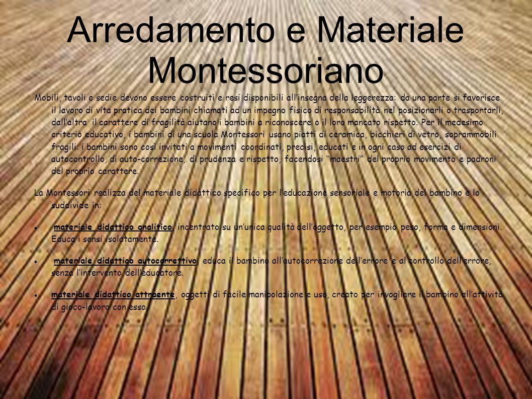 Arredamento e Materiale Montessoriano Mobili, tavoli e sedie devono essere costruiti e resi disponibili allinsegna della leggerezza: da una parte si f