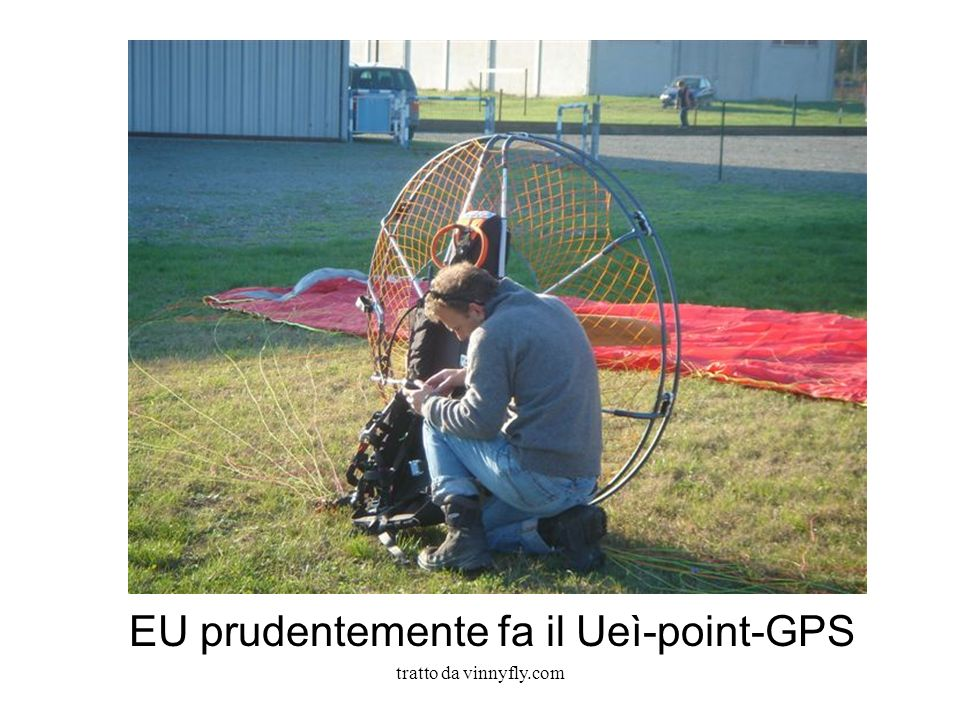 tratto da vinnyfly.com EU prudentemente fa il Ueì-point-GPS
