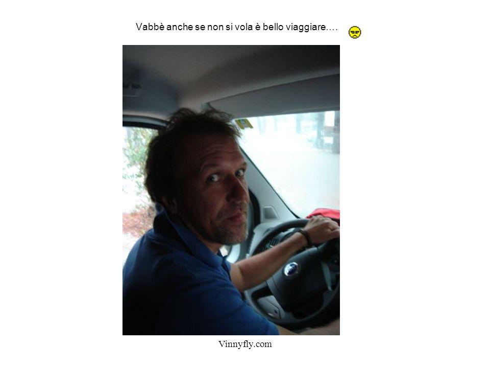 Vinnyfly.com Vabbè anche se non si vola è bello viaggiare….