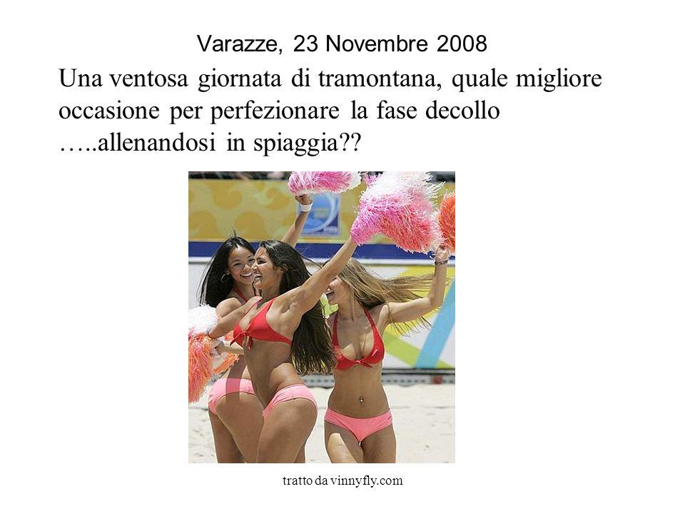 tratto da vinnyfly.com Varazze, 23 Novembre 2008 Una ventosa giornata di tramontana, quale migliore occasione per perfezionare la fase decollo …..allenandosi in spiaggia