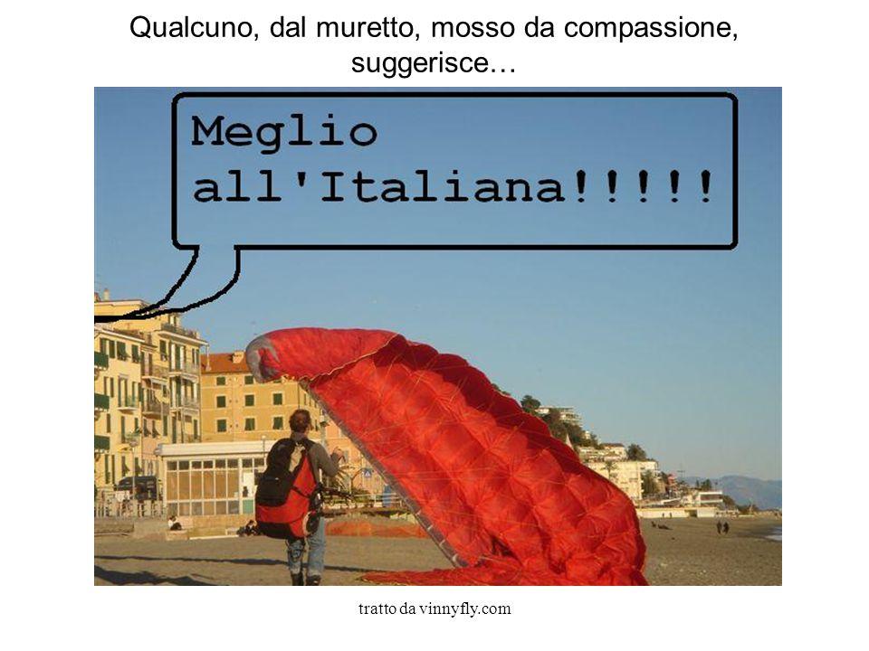 tratto da vinnyfly.com Qualcuno, dal muretto, mosso da compassione, suggerisce…