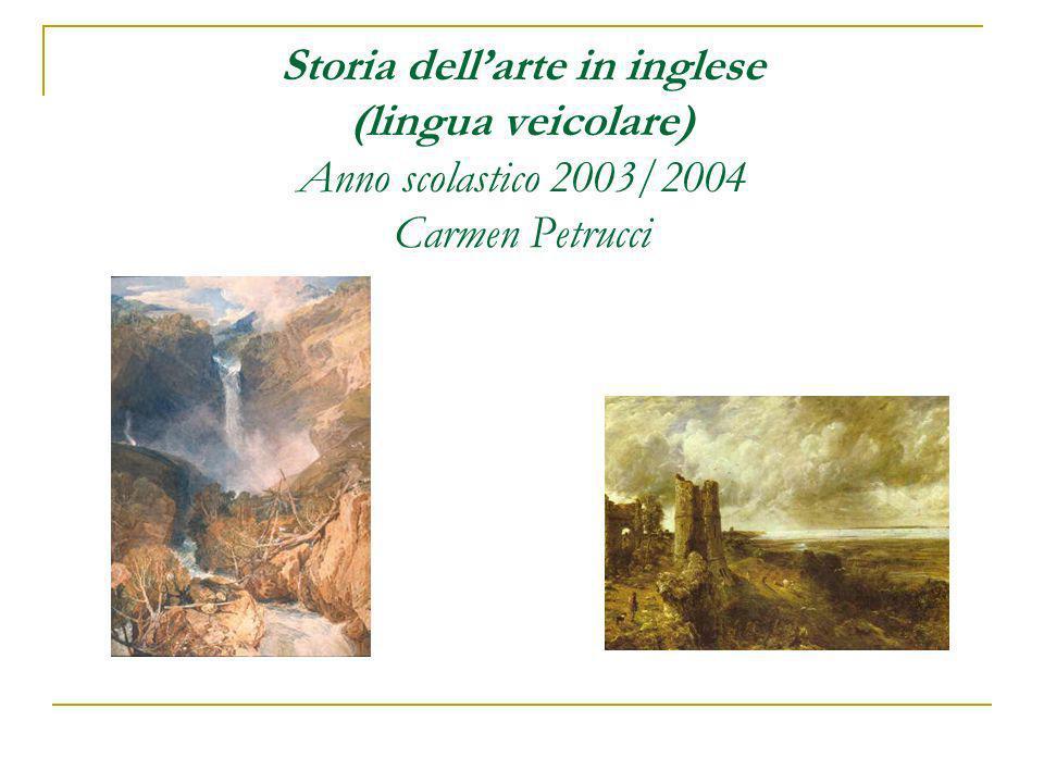 Storia dellarte in inglese (lingua veicolare) Anno scolastico 2003/2004 Carmen Petrucci