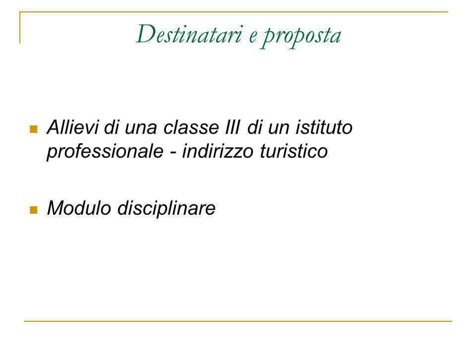 Destinatari e proposta Allievi di una classe III di un istituto professionale - indirizzo turistico Modulo disciplinare