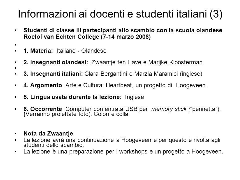 Informazioni ai docenti e studenti italiani (3) Studenti di classe III partecipanti allo scambio con la scuola olandese Roelof van Echten College (7-1