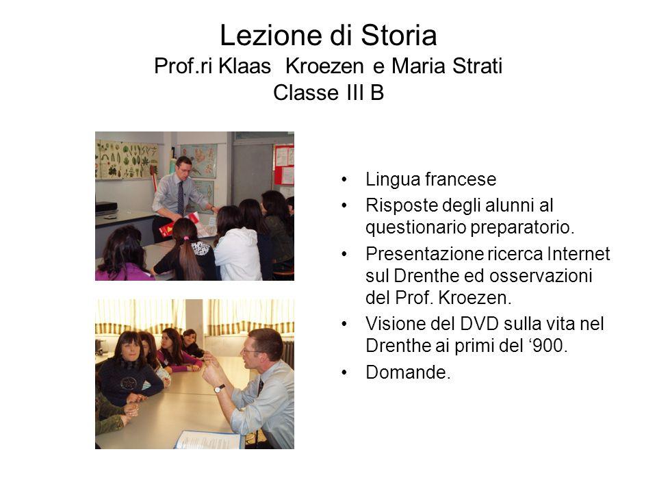 Lezione di Storia Prof.ri Klaas Kroezen e Maria Strati Classe III B Lingua francese Risposte degli alunni al questionario preparatorio. Presentazione