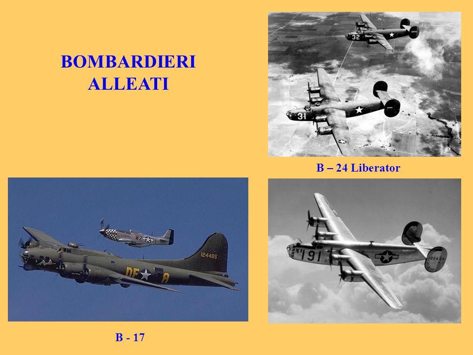 BOMBARDIERI ALLEATI B - 17 B – 24 Liberator