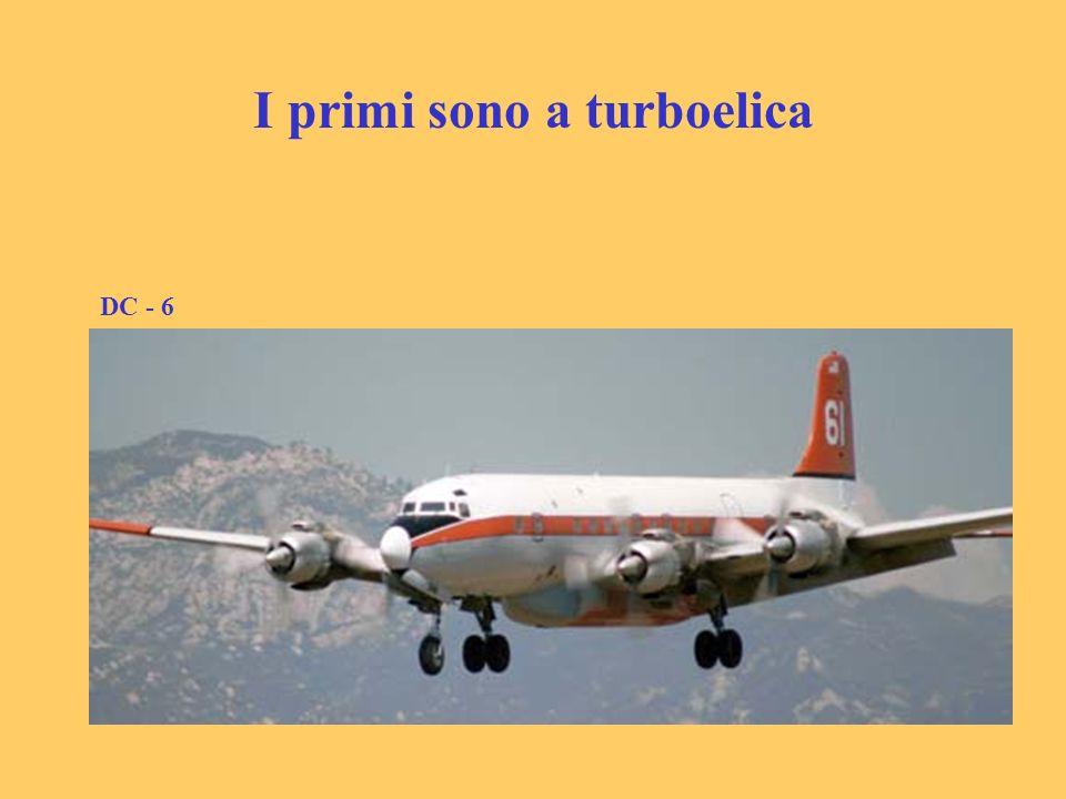 I primi sono a turboelica DC - 6