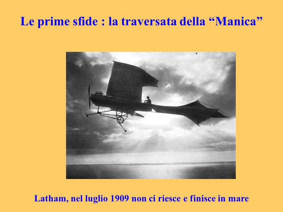 Le prime sfide : la traversata della Manica Latham, nel luglio 1909 non ci riesce e finisce in mare