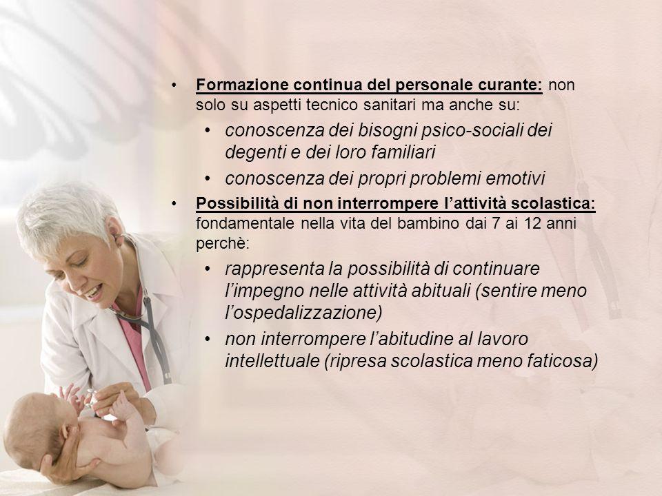 Formazione continua del personale curante: non solo su aspetti tecnico sanitari ma anche su: conoscenza dei bisogni psico-sociali dei degenti e dei lo