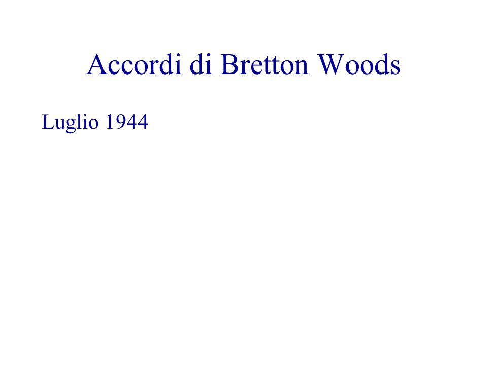 Accordi di Bretton Woods Luglio 1944