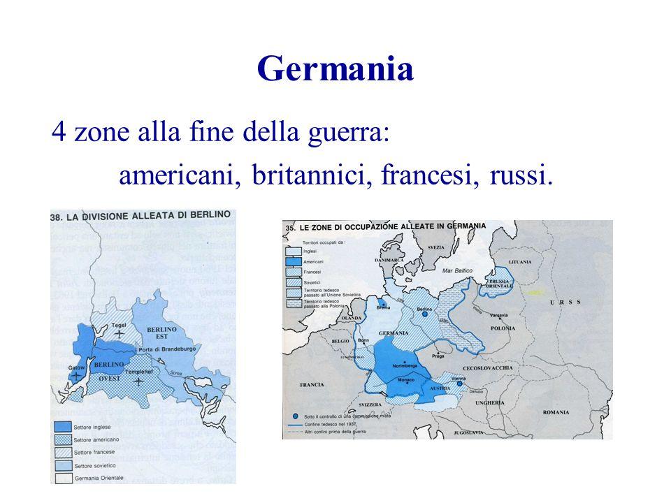 Germania 4 zone alla fine della guerra: americani, britannici, francesi, russi.