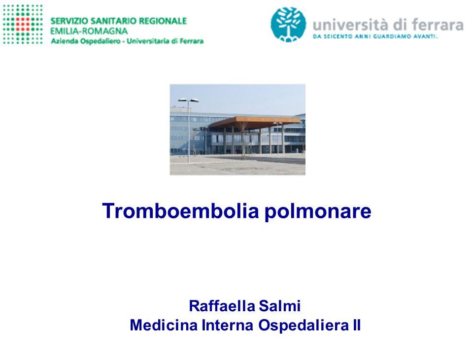 Tromboembolia polmonare Raffaella Salmi Medicina Interna Ospedaliera II