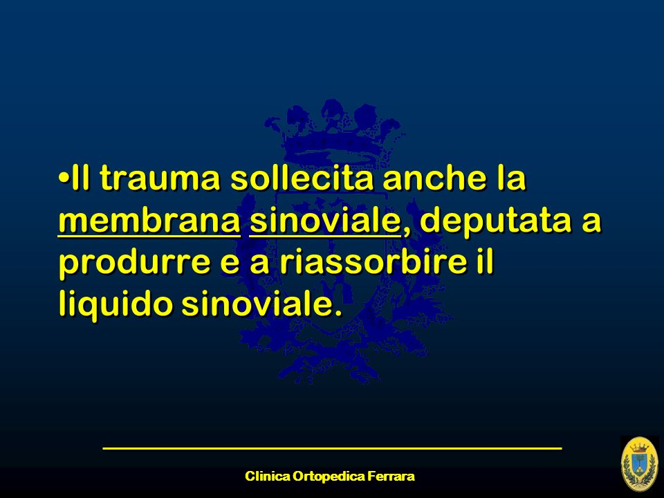 Clinica Ortopedica Ferrara Il trauma sollecita anche la membrana sinoviale, deputata a produrre e a riassorbire il liquido sinoviale.