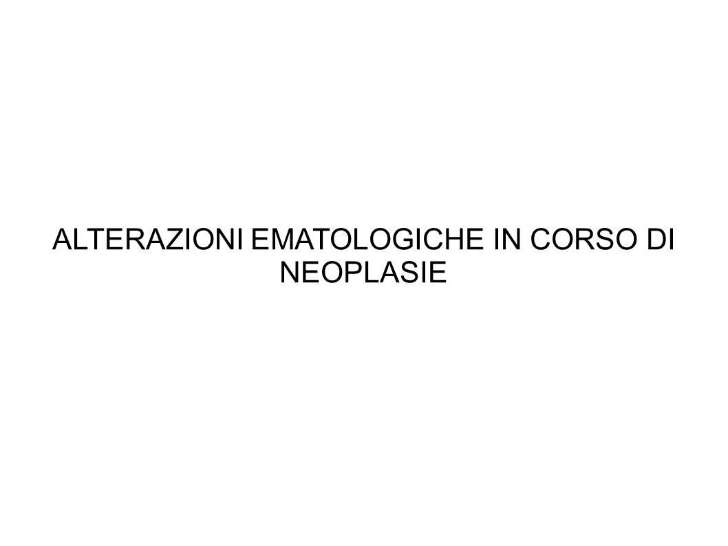 ALTERAZIONI EMATOLOGICHE IN CORSO DI NEOPLASIE