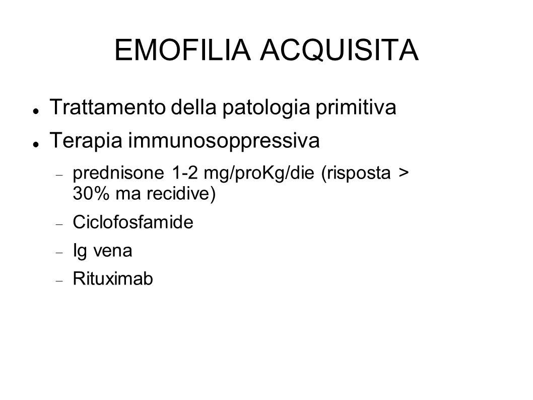 Trattamento della patologia primitiva Terapia immunosoppressiva prednisone 1-2 mg/proKg/die (risposta > 30% ma recidive) Ciclofosfamide Ig vena Rituxi
