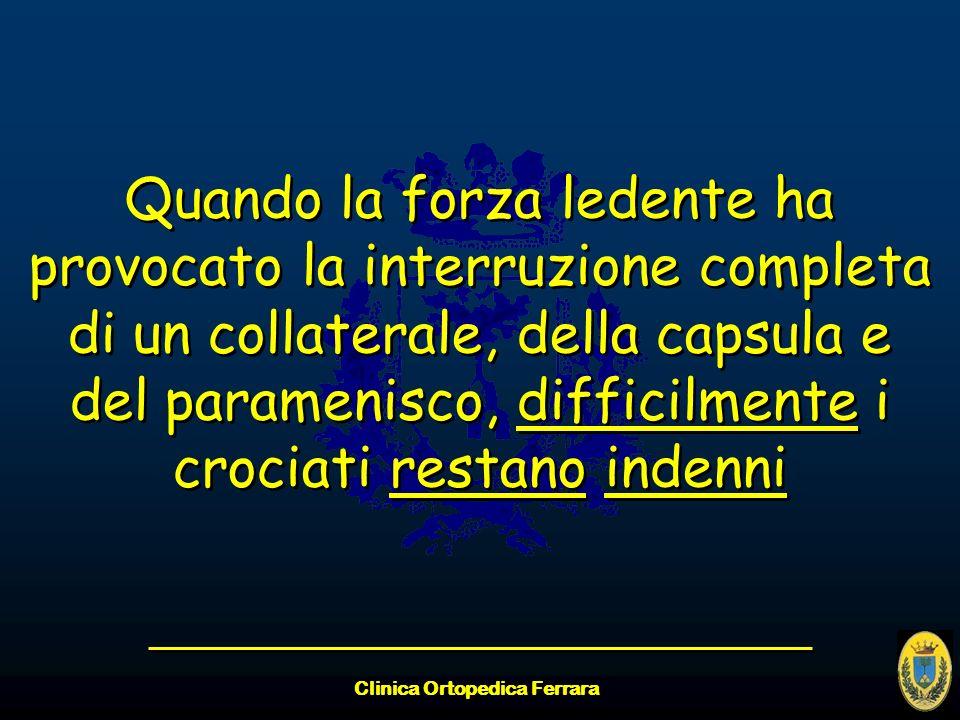 Clinica Ortopedica Ferrara Quando la forza ledente ha provocato la interruzione completa di un collaterale, della capsula e del paramenisco, difficilm