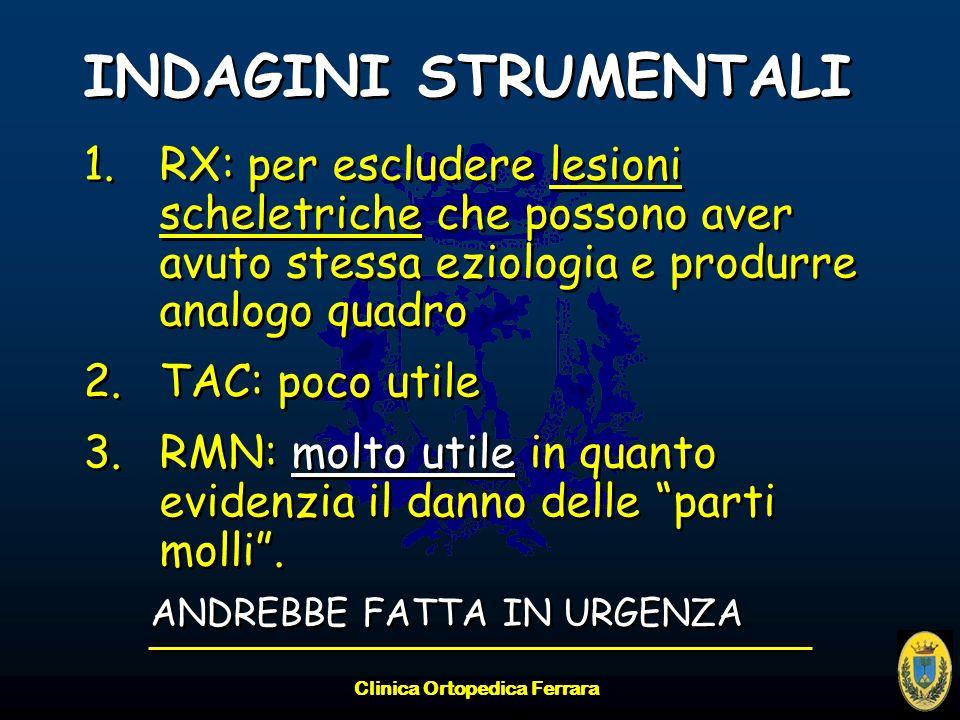 Clinica Ortopedica Ferrara INDAGINI STRUMENTALI 1.RX: per escludere lesioni scheletriche che possono aver avuto stessa eziologia e produrre analogo qu