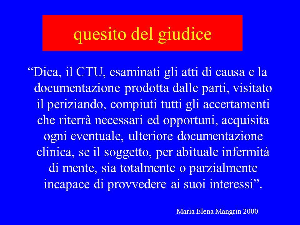 quesito del giudice Dica, il CTU, esaminati gli atti di causa e la documentazione prodotta dalle parti, visitato il periziando, compiuti tutti gli acc