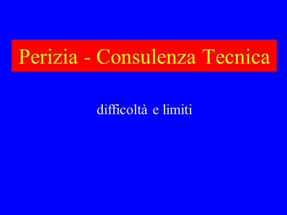Perizia - Consulenza Tecnica difficoltà e limiti