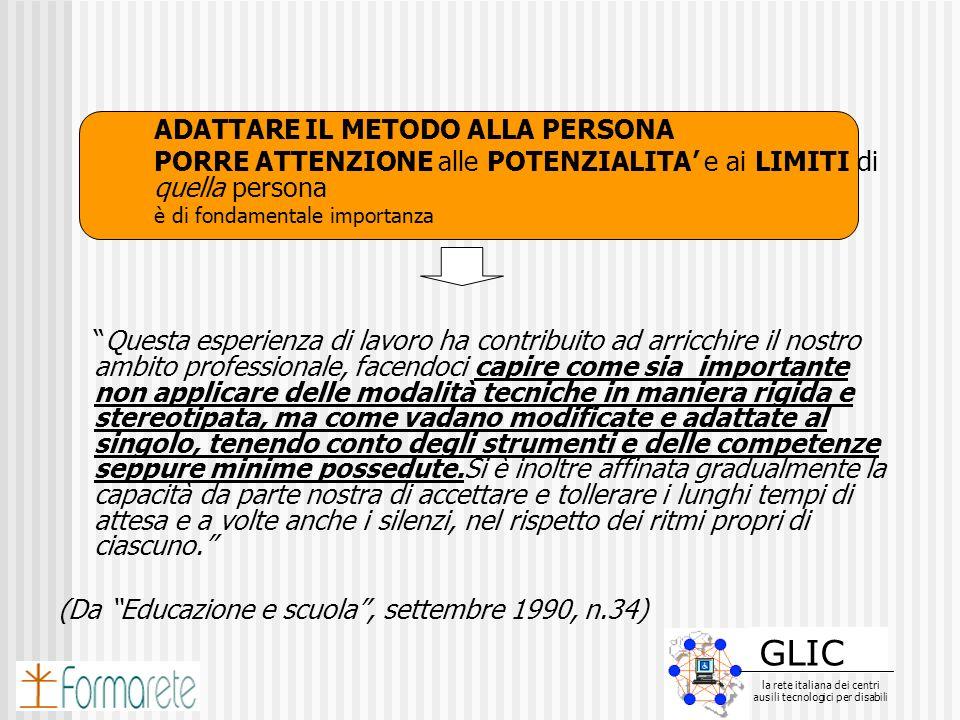 GLIC la rete italiana dei centri ausili tecnologici per disabili GLIC la rete italiana dei centri ausili tecnologici per disabili ADATTARE IL METODO A
