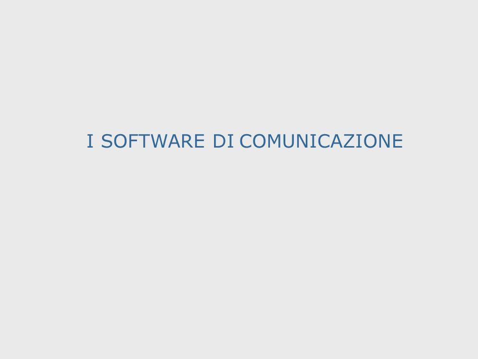 I SOFTWARE DI COMUNICAZIONE