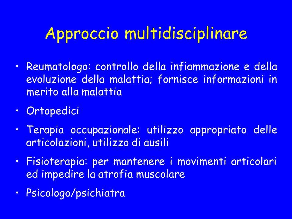 Approccio multidisciplinare Reumatologo: controllo della infiammazione e della evoluzione della malattia; fornisce informazioni in merito alla malatti