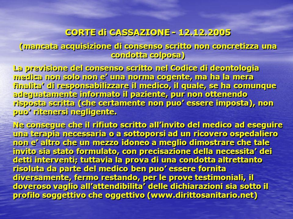 CORTE di CASSAZIONE - 12.12.2005 (mancata acquisizione di consenso scritto non concretizza una condotta colposa) La previsione del consenso scritto ne