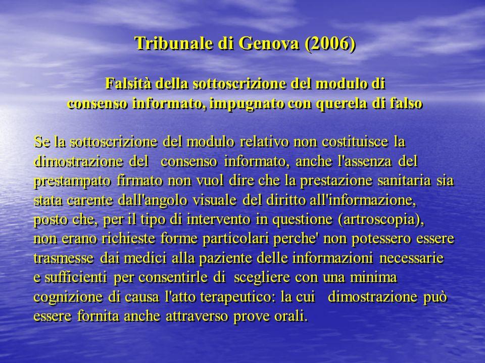Tribunale di Genova (2006) Falsità della sottoscrizione del modulo di consenso informato, impugnato con querela di falso Se la sottoscrizione del modu