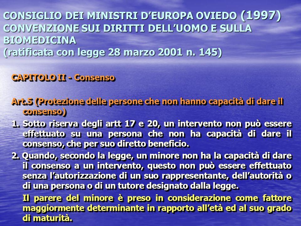 CONSIGLIO DEI MINISTRI DEUROPA OVIEDO (1997) CONVENZIONE SUI DIRITTI DELLUOMO E SULLA BIOMEDICINA (ratificata con legge 28 marzo 2001 n. 145) CAPITOLO