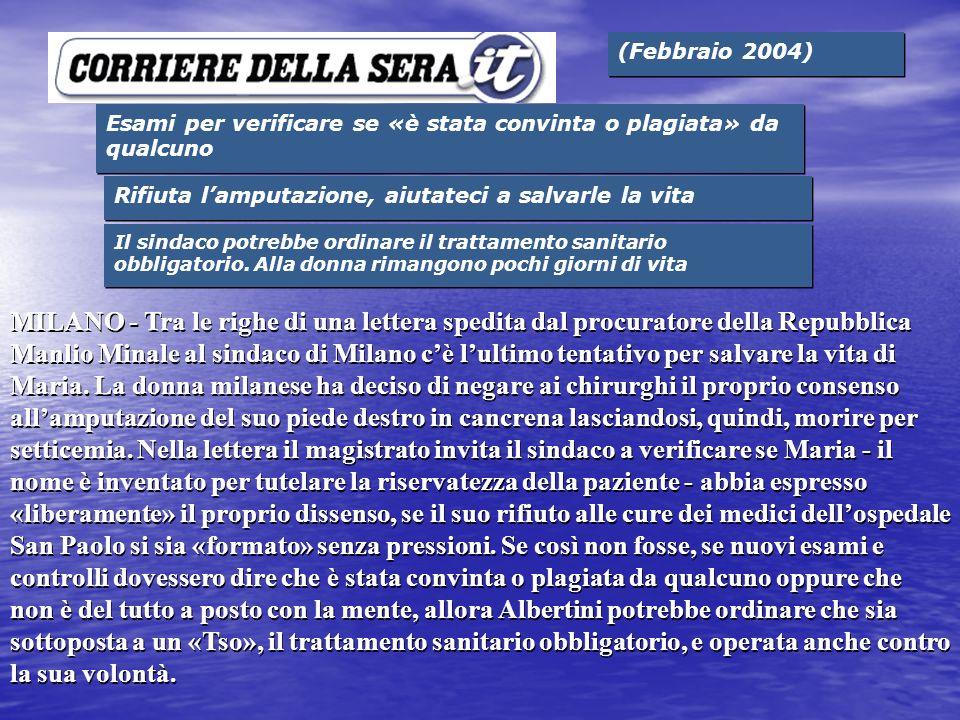 (Febbraio 2004) Esami per verificare se «è stata convinta o plagiata» da qualcuno Rifiuta lamputazione, aiutateci a salvarle la vita Il sindaco potrebbe ordinare il trattamento sanitario obbligatorio.