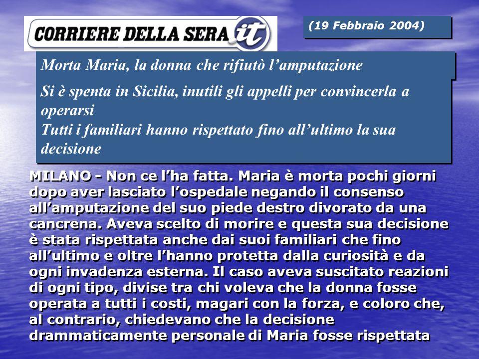Morta Maria, la donna che rifiutò lamputazione Si è spenta in Sicilia, inutili gli appelli per convincerla a operarsi Tutti i familiari hanno rispetta