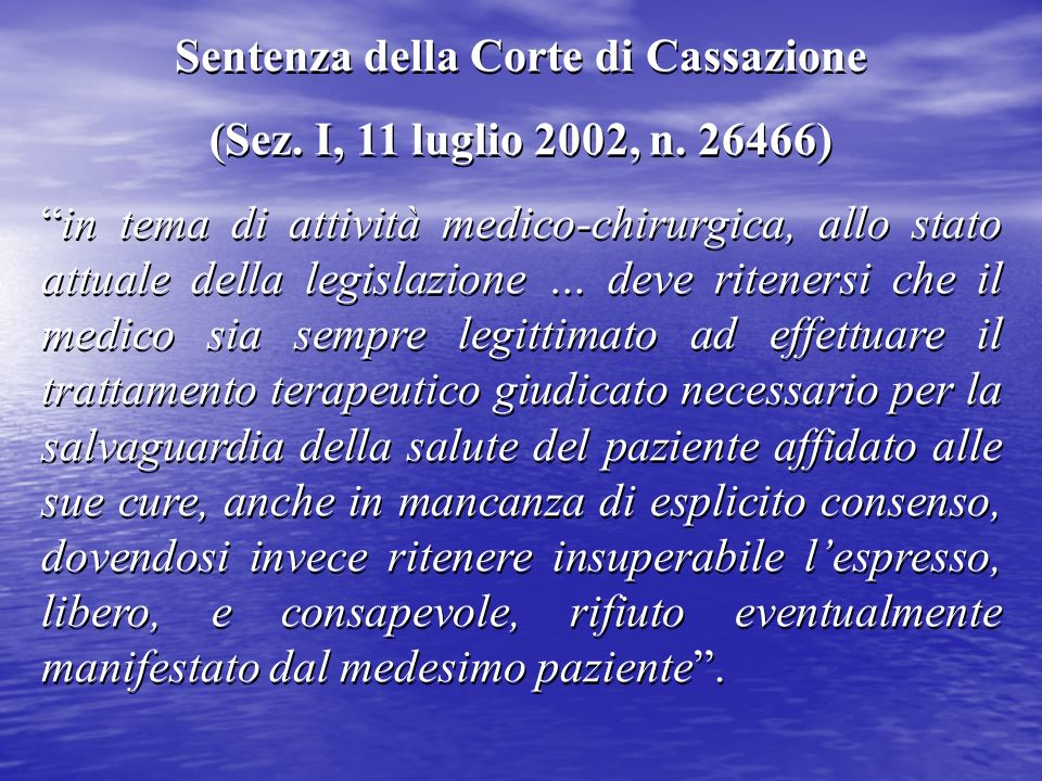 Sentenza della Corte di Cassazione (Sez. I, 11 luglio 2002, n. 26466) in tema di attività medico-chirurgica, allo stato attuale della legislazione … d
