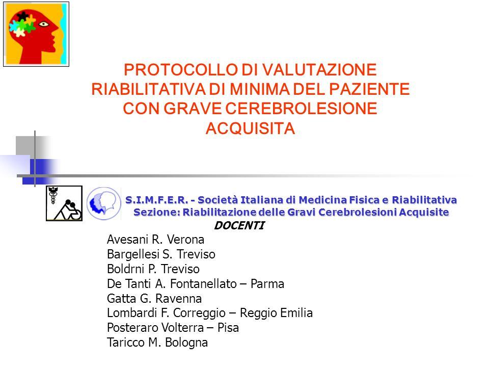 PROTOCOLLO DI VALUTAZIONE RIABILITATIVA DI MINIMA DEL PAZIENTE CON GRAVE CEREBROLESIONE ACQUISITA S.I.M.F.E.R.
