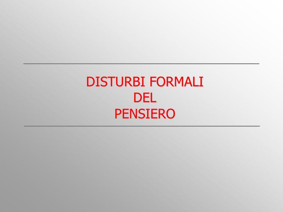 DISTURBI FORMALI DEL PENSIERO