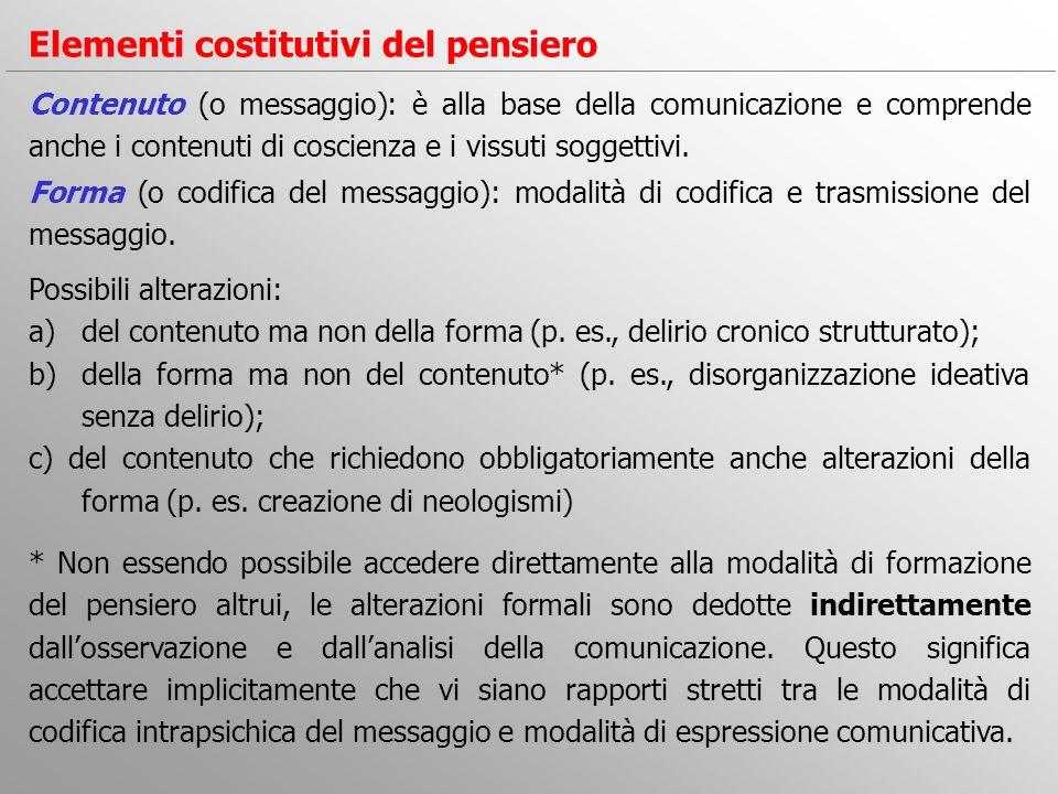 Contenuto (o messaggio): è alla base della comunicazione e comprende anche i contenuti di coscienza e i vissuti soggettivi. Elementi costitutivi del p