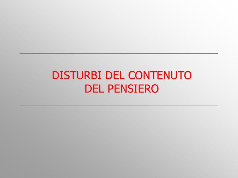 DISTURBI DEL CONTENUTO DEL PENSIERO
