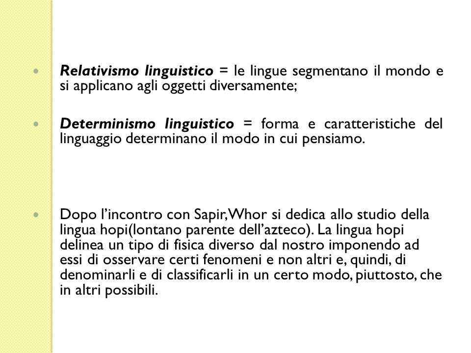 Oggi ampiamente accettato che il linguaggio non venga appreso solo sulla base dellesperienza poiché: 1.