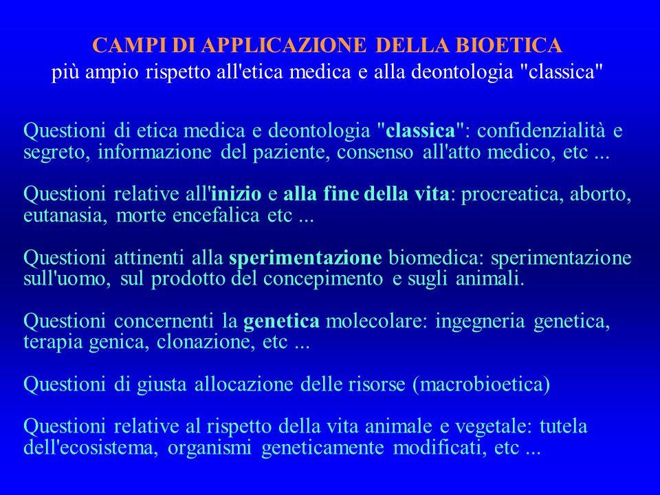 Questioni di etica medica e deontologia classica : confidenzialità e segreto, informazione del paziente, consenso all atto medico, etc...