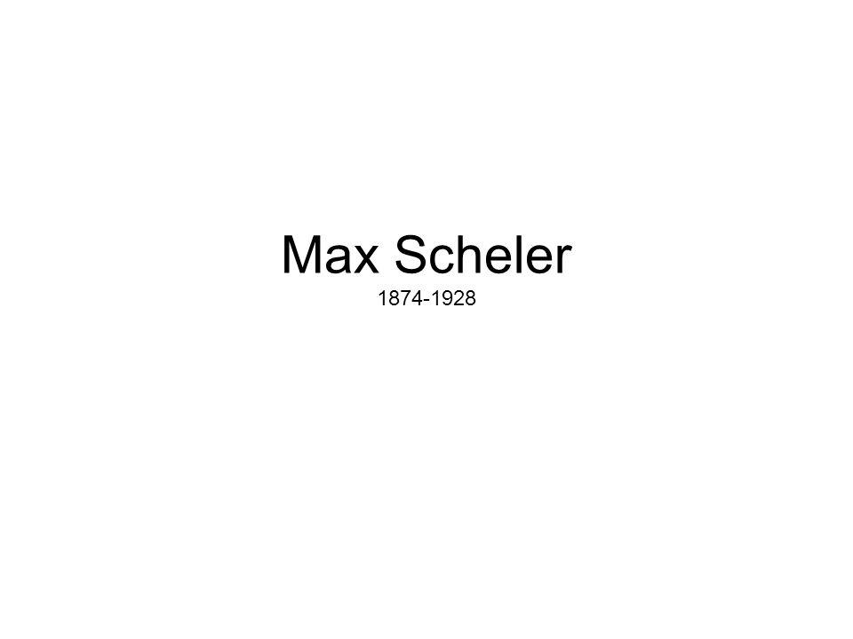 Max Scheler 1874-1928
