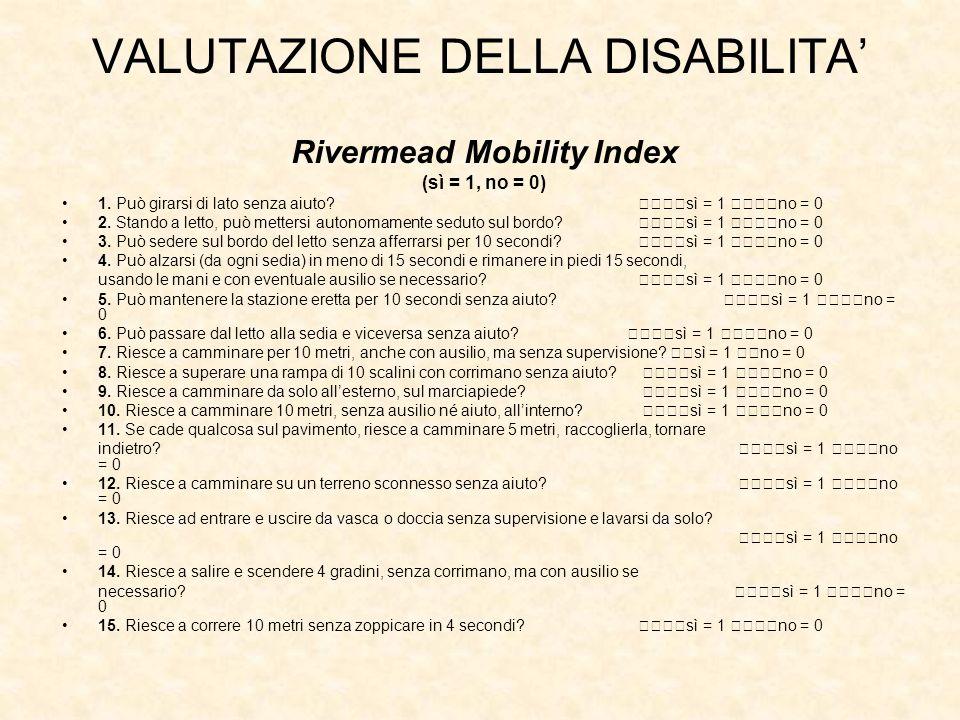VALUTAZIONE DELLA DISABILITA Rivermead Mobility Index (sì = 1, no = 0) 1.