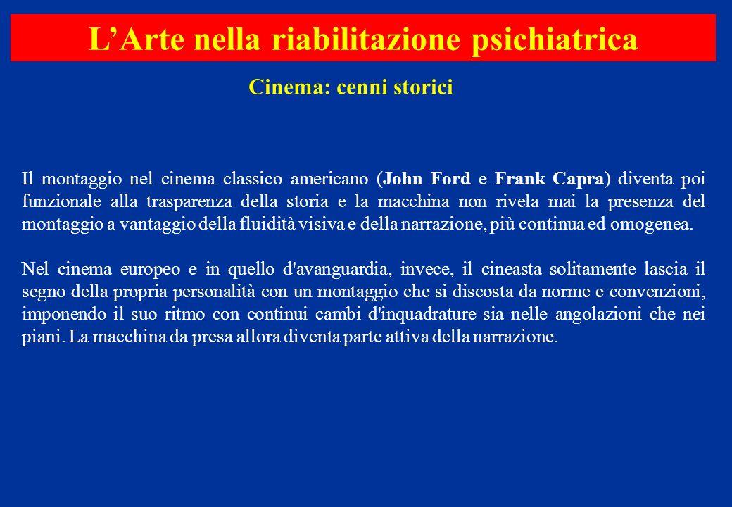 Il montaggio nel cinema classico americano (John Ford e Frank Capra) diventa poi funzionale alla trasparenza della storia e la macchina non rivela mai