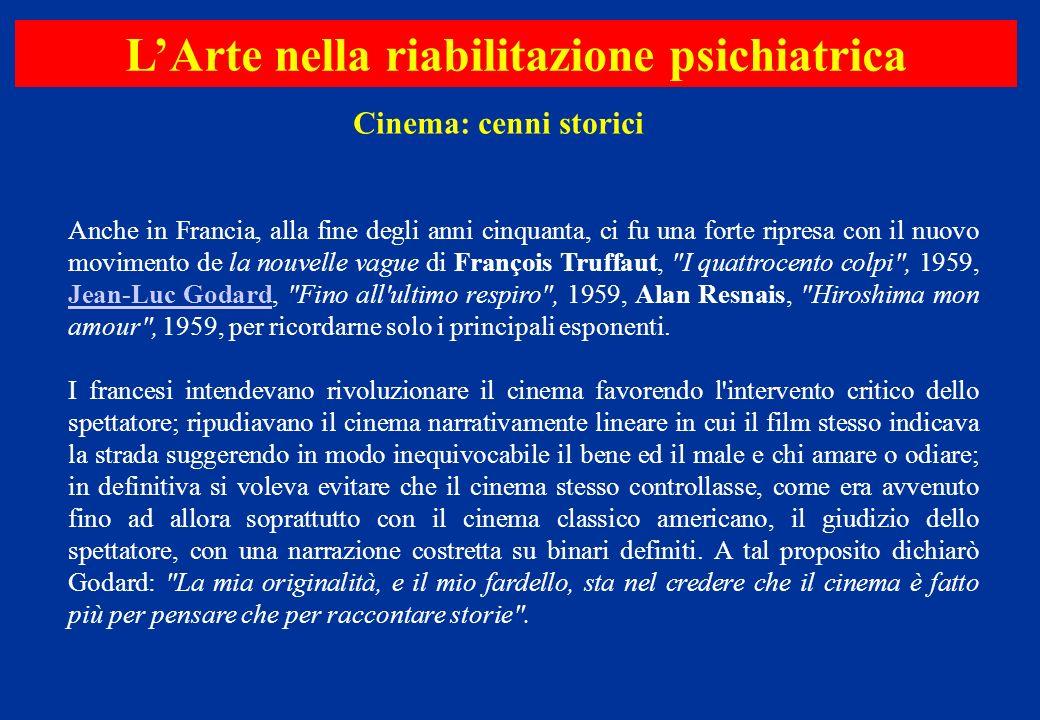 Anche in Francia, alla fine degli anni cinquanta, ci fu una forte ripresa con il nuovo movimento de la nouvelle vague di François Truffaut,
